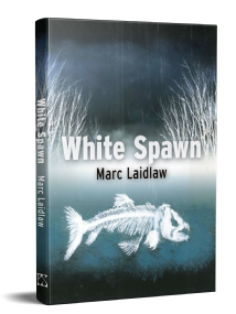 White Spawn [Hardcover] by Marc Laidlaw